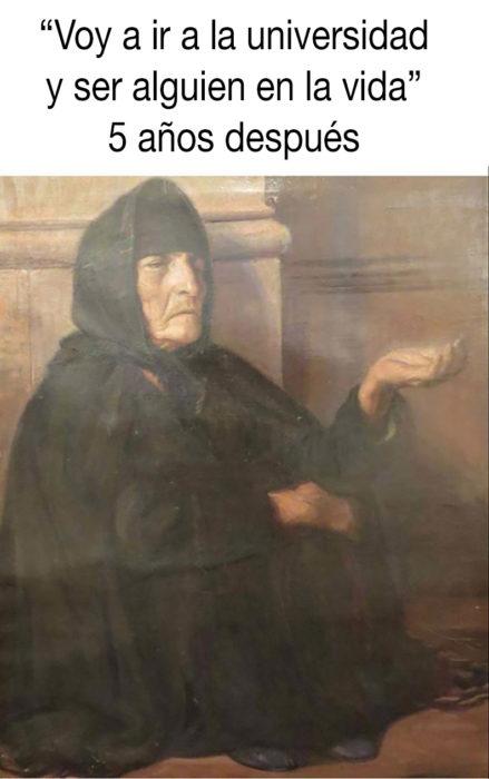 meme clásico sobre ir a la universidad