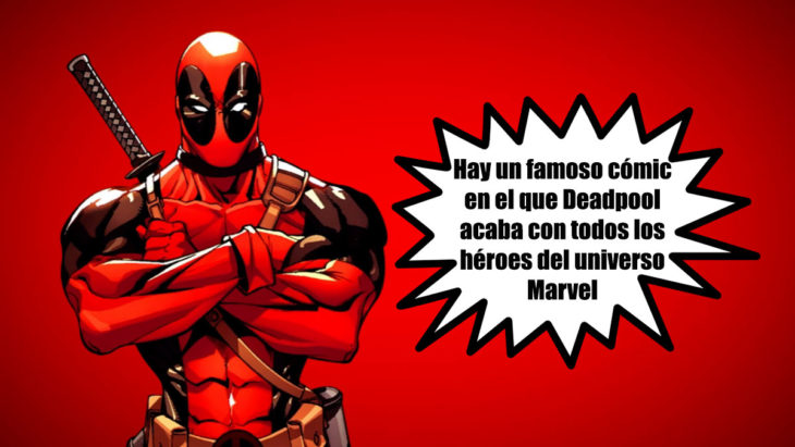 deadpool universo marvel datos curiosos superhéroes