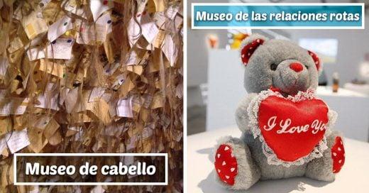 Cover los museos más extraños que hay en el mundo